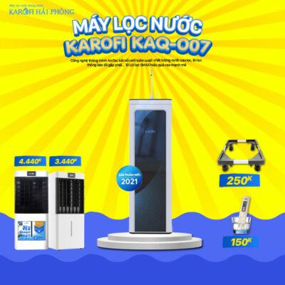 KAQ -O07 Khuyến mãi Karofi Hải Phòng: Mua máy lọc nước - Rinh ngay quà lớn