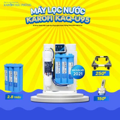 KAQ U95 Khuyến mãi Karofi Hải Phòng: Mua máy lọc nước - Rinh ngay quà lớn