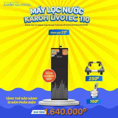 LIVOTEC 110 Khuyến mãi Karofi Hải Phòng: Mua máy lọc nước - Rinh ngay quà lớn