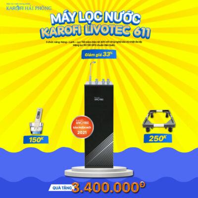 LIVOTEC 611 Khuyến mãi Karofi Hải Phòng: Mua máy lọc nước - Rinh ngay quà lớn